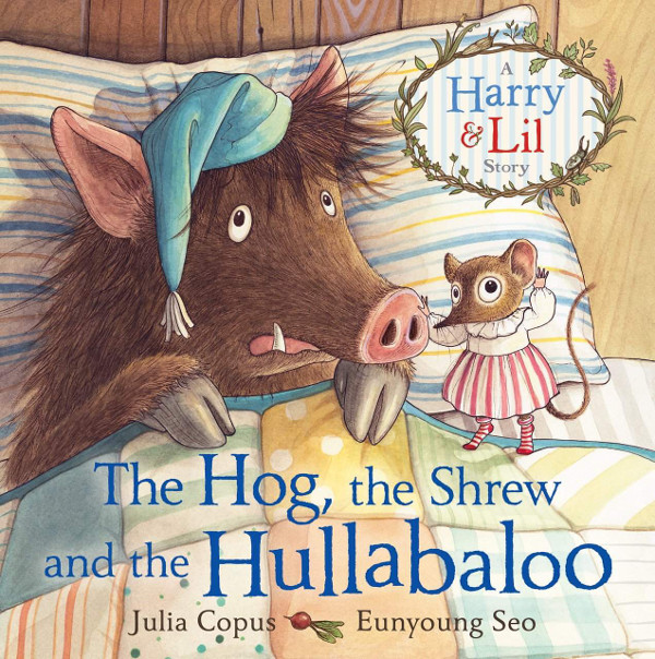 The Hog. The Shrew and the Hullabaloo by Julia Copus