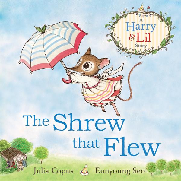 The Shrew that Flew by Julia Copus